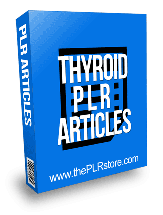 Thyroid PLR Articles with Private Label Rights