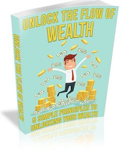 Unlock the Flow of Wealth PLR Ebook