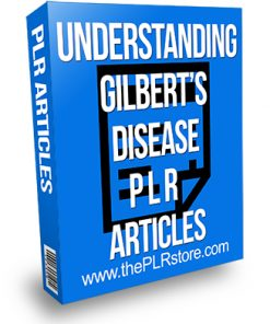 Understanding Gilbert's Disease PLR Articles