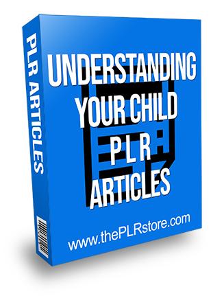 Understanding Your Child PLR Articles