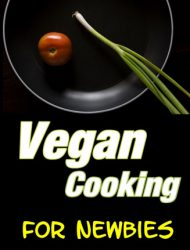 vegan cooking plr ebook vegan cooking plr ebook Vegan Cooking PLR Ebook For Newbies vegan cooking plr ebook 190x250