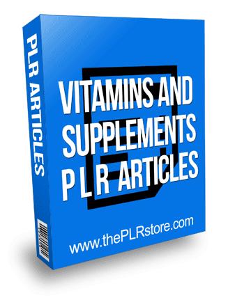 Vitamins and Supplements PLR Articles