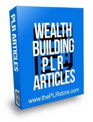 Wealth Building PLR Articles