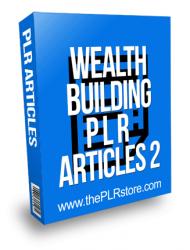 Wealth Building PLR Articles 2