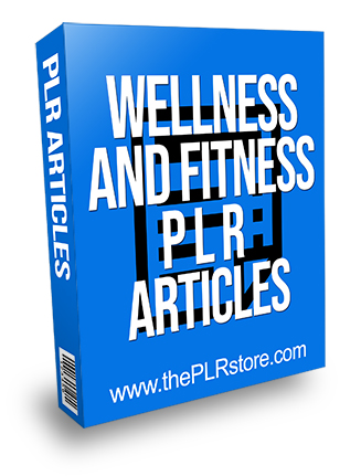 Wellness and Fitness PLR Articles