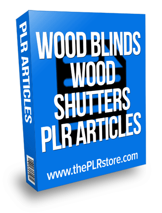 window shutter and wood blinds plr articles