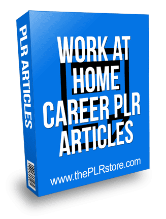 Work At Home Career PLR Articles