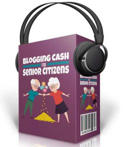 blogging cash for seniors audios