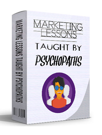 marketing lessons taught by psychopaths ebook marketing lessons taught by psychopaths ebook Marketing Lessons Taught By Psychopaths Ebook MRR marketing lessons taught by psychopaths ebook