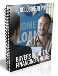 Buyers Guide To Financing A Home PLR Report