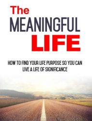 Meaningful Life Ebook and Videos MRR