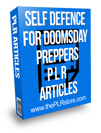 self defense for doomsday preppers plr articles