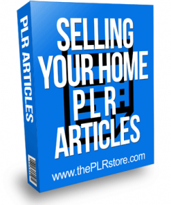 selling your home plr articles