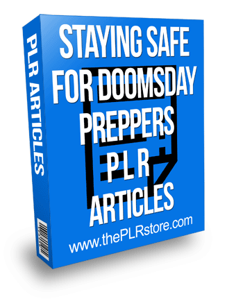 staying safe for doomsday preppers plr articles
