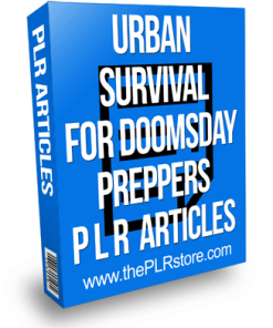 urban survival for doomsday preppers plr articles