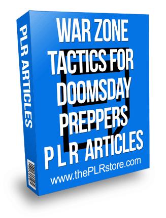 war zone tactics for doomsday preppers plr articles