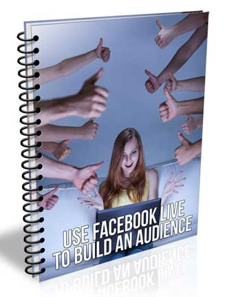 Use Facebook Live to Build an Audience PLR Report use facebook to build an audience plr report Use Facebook Live to Build an Audience PLR Report use facebook live to build an audience plr report