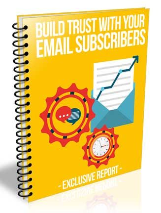 Building Trust With Your Email Subscribers PLR Report