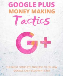 Google Plus Money Making Tactics PLR Report