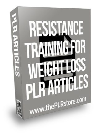 Resistance Training For Weight Loss PLR Articles