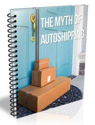 The Myth Of Autoshipping PLR Report