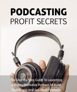 Podcasting Profit Secrets Ebook and Videos MRR
