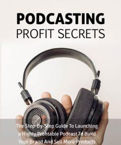 Podcasting Profit Secrets Ebook and Videos MRR