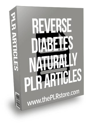 Reverse Diabetes Naturally PLR Articles