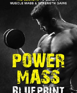 Power Mass Muscle Blueprint Ebook and Videos MRR