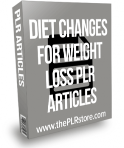 Diet Changes For Weight Loss PLR Articles