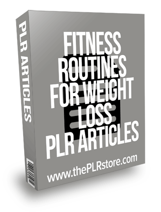 Fitness Routines For Weight Loss PLR Articles