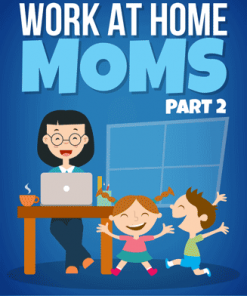 Work At Home Moms Ebook with Master Resale Rights 2