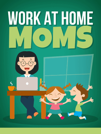 Work At Home Moms Ebook with Master Resale Rights