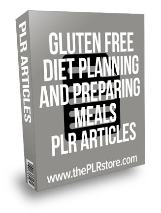 Gluten Free Diet Planning and Preparing Meals PLR Articles