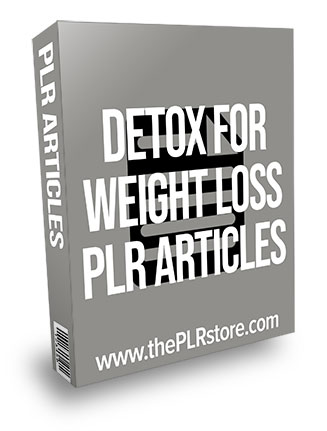 Detox For Weight Loss PLR Articles