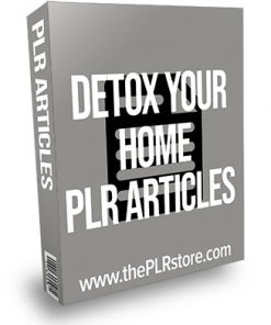 Detox Your Home PLR Articles