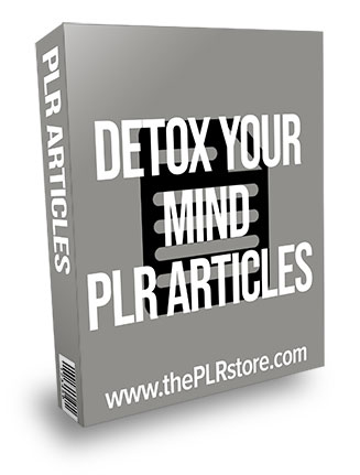 Detox Your Mind PLR Articles