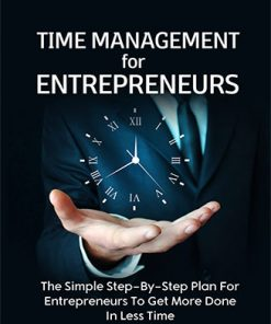 Time Management Entrepreneurs Ebook and Videos MRR