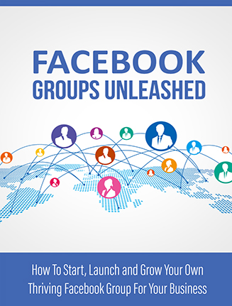 Facebook Groups Unleased Ebook and Videos MRR