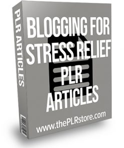 Blogging for Stress Relief PLR Articles
