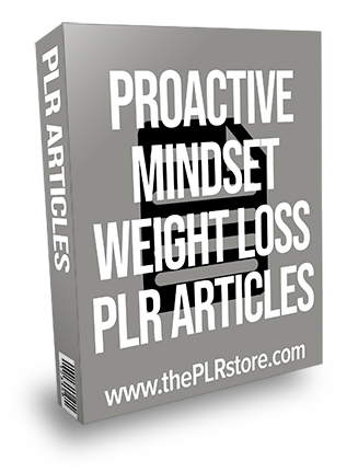 Proactive Mindset Weight Loss PLR Articles