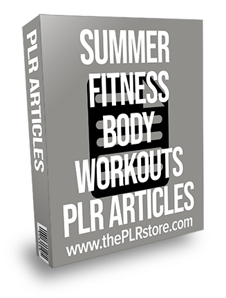 Summer Fitness Body Workouts PLR Articles
