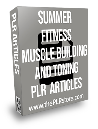 Summer Fitness Muscle Building and Toning PLR Articles