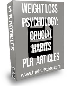 Weight Loss Psychology: Crucial Habits PLR Articles