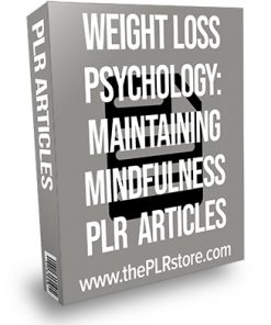 Weight Loss Psychology: Maintaining Mindfulness PLR Articles