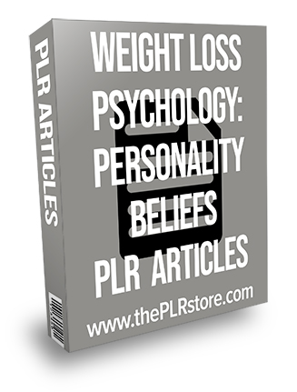 Weight Loss Psychology: Personality Beliefs PLR Articles