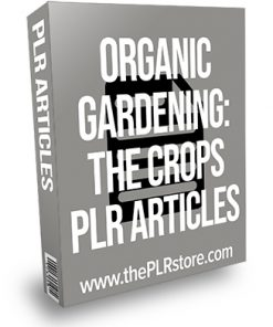 Organic Gardening The Crops PLR Articles