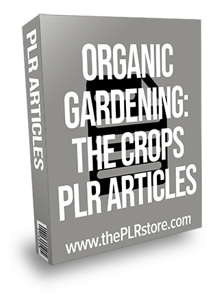 Organic Gardening The Crops PLR Articles