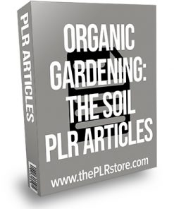 Organic Gardening The Soil PLR Articles