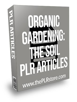 Organic Gardening The Soil PLR Articles